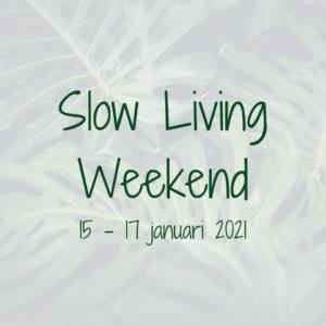 Slow Living Weekend januari 2021 mindfulness retreat retraite stilte
